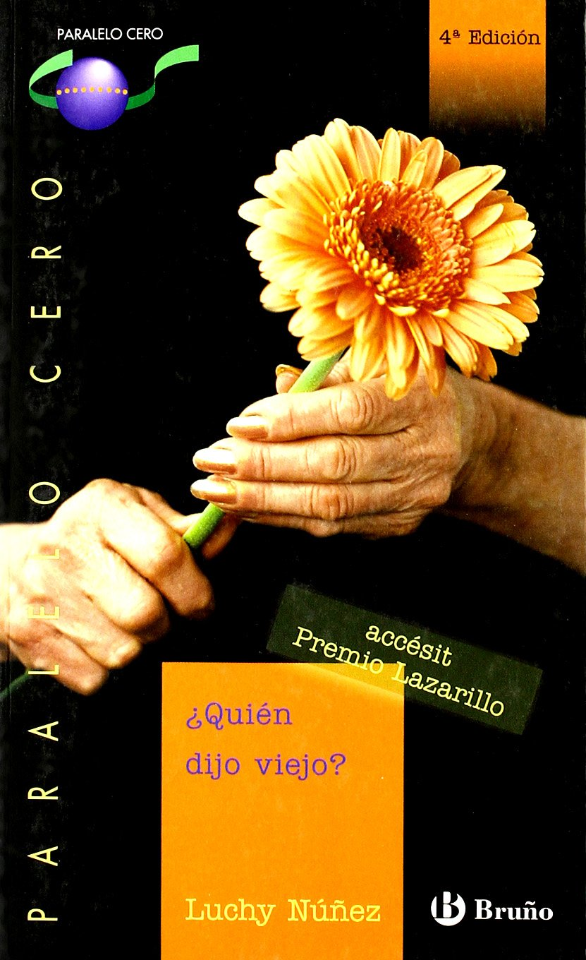 Quien dijo viejo?/ Who Said Old? (Paralelo Cero) (Spanish Edition) (Spanish) Paperback – June 30, 2009