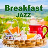 Breakfast Jazz ~Relaxing Cafe Music~