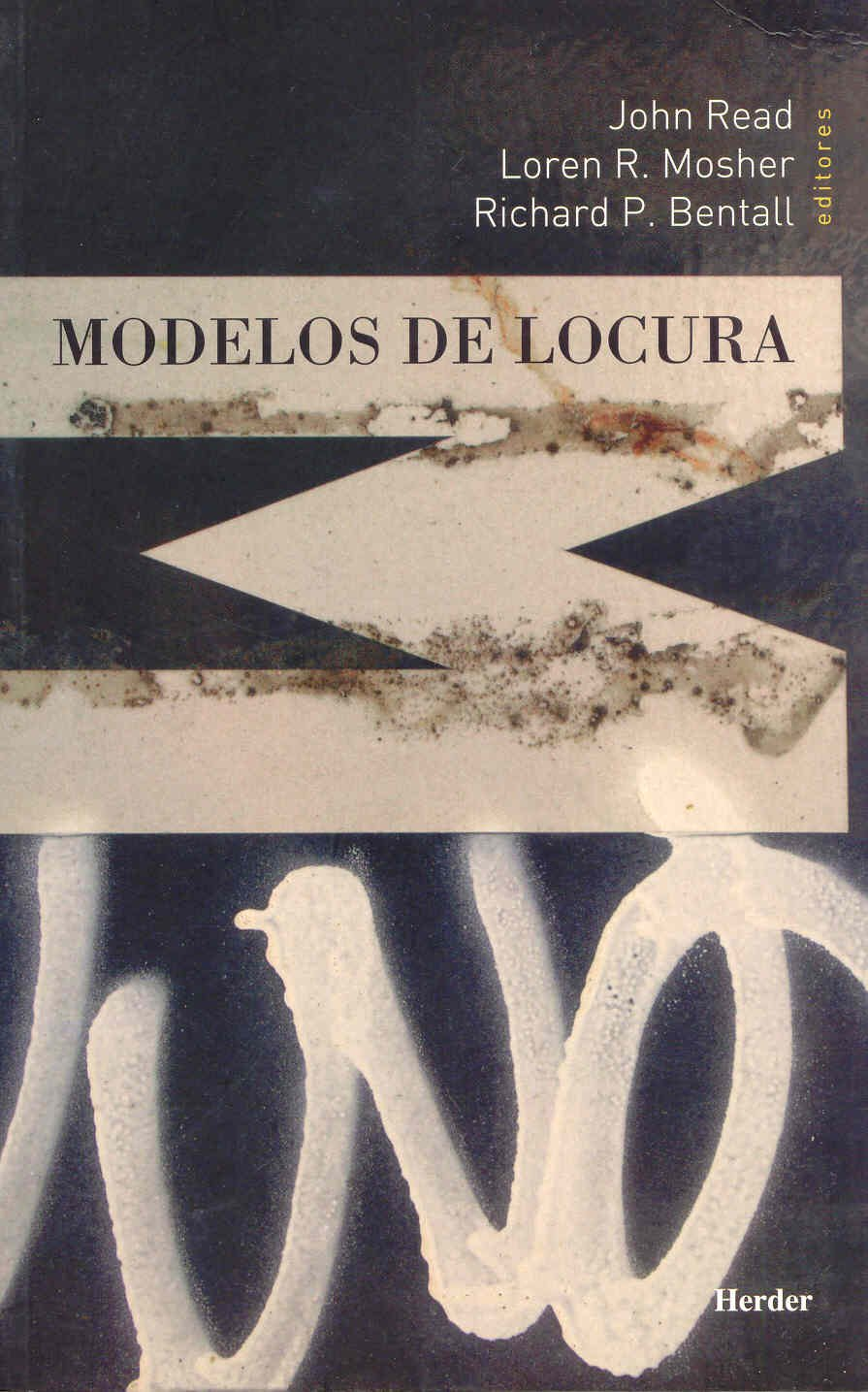 Modelos de locura. Aproximaciones psicológicas, sociales y ...