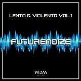 Futurenoize (Lento & violento, Vol. 1)