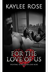 For the Love of Us: Fighting to Keep Our Love Alive Kindle Edition
