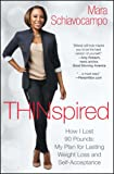 Thinspired: How I Lost 90 Pounds -- My Plan for Lasting Weight Loss and Self-Acceptance