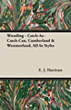 Wrestling - Catch-As-Catch-Can, Cumberland & Westmorland, All-In Styles