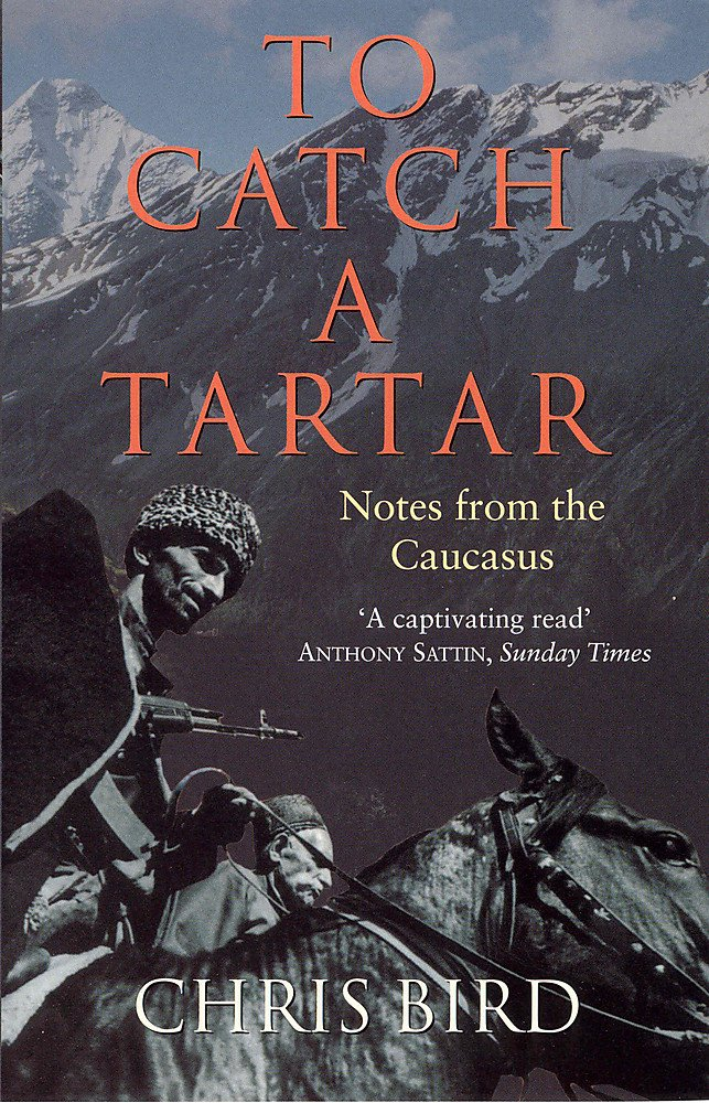 Download To Catch a Tartar: Notes from the Caucasus pdf epub