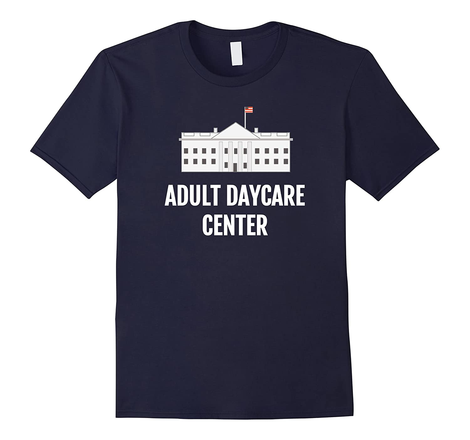 Adult Daycare Center Funny White House Trump T Shirt-Rose