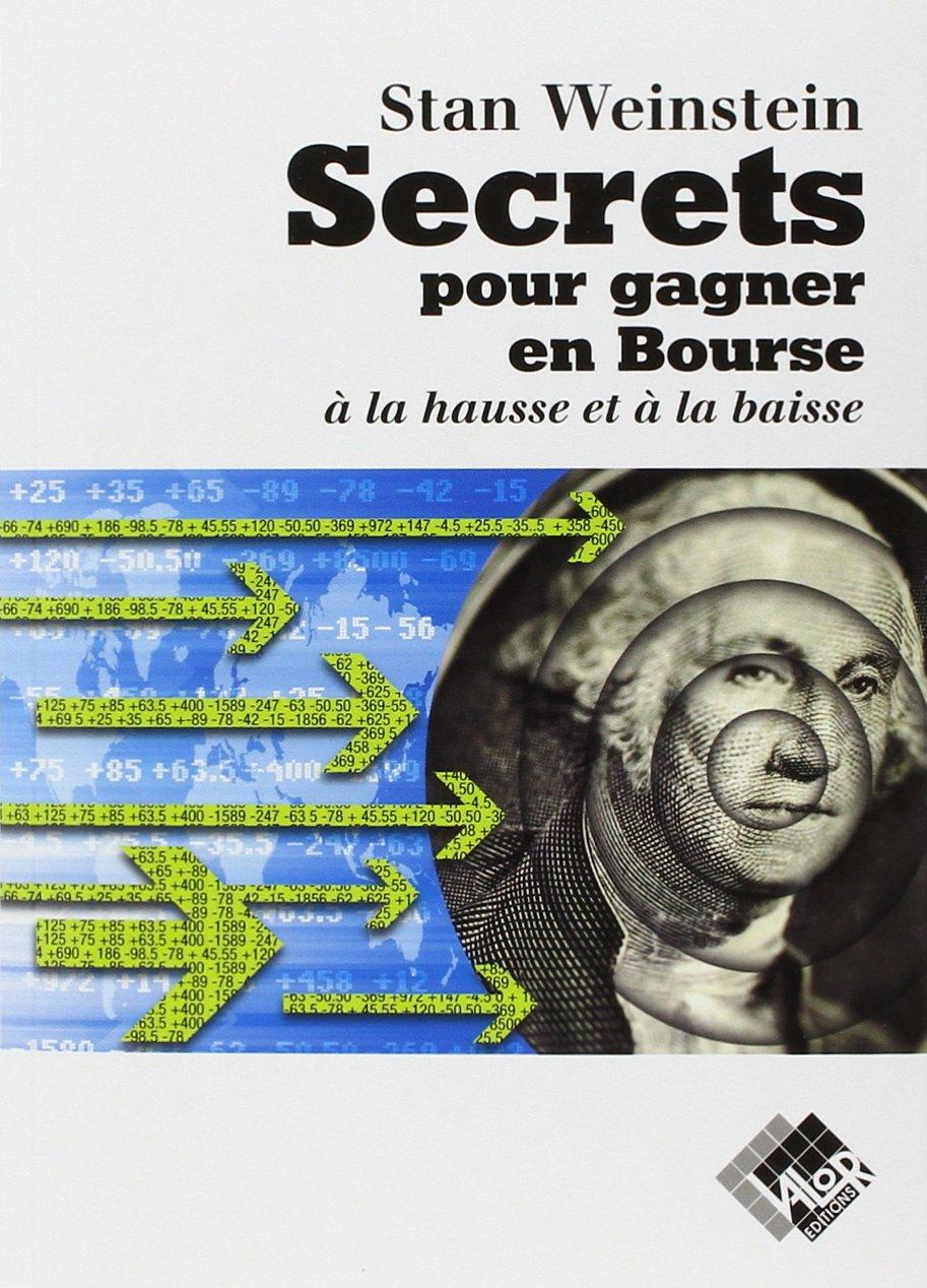 Secrets pour gagner en bourse à la hausse et à la baisse Broché – 4 décembre 1995 Stan Weinstein Valor 2909356027 bk1-8OIO