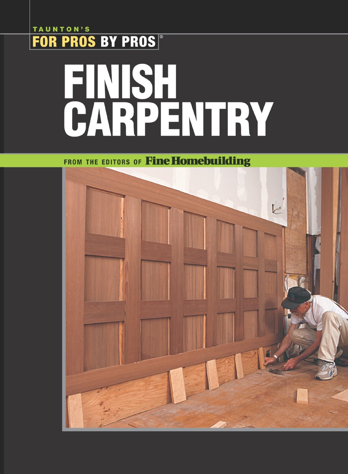 Read Online Finish Carpentry (For Pros By Pros) PDF