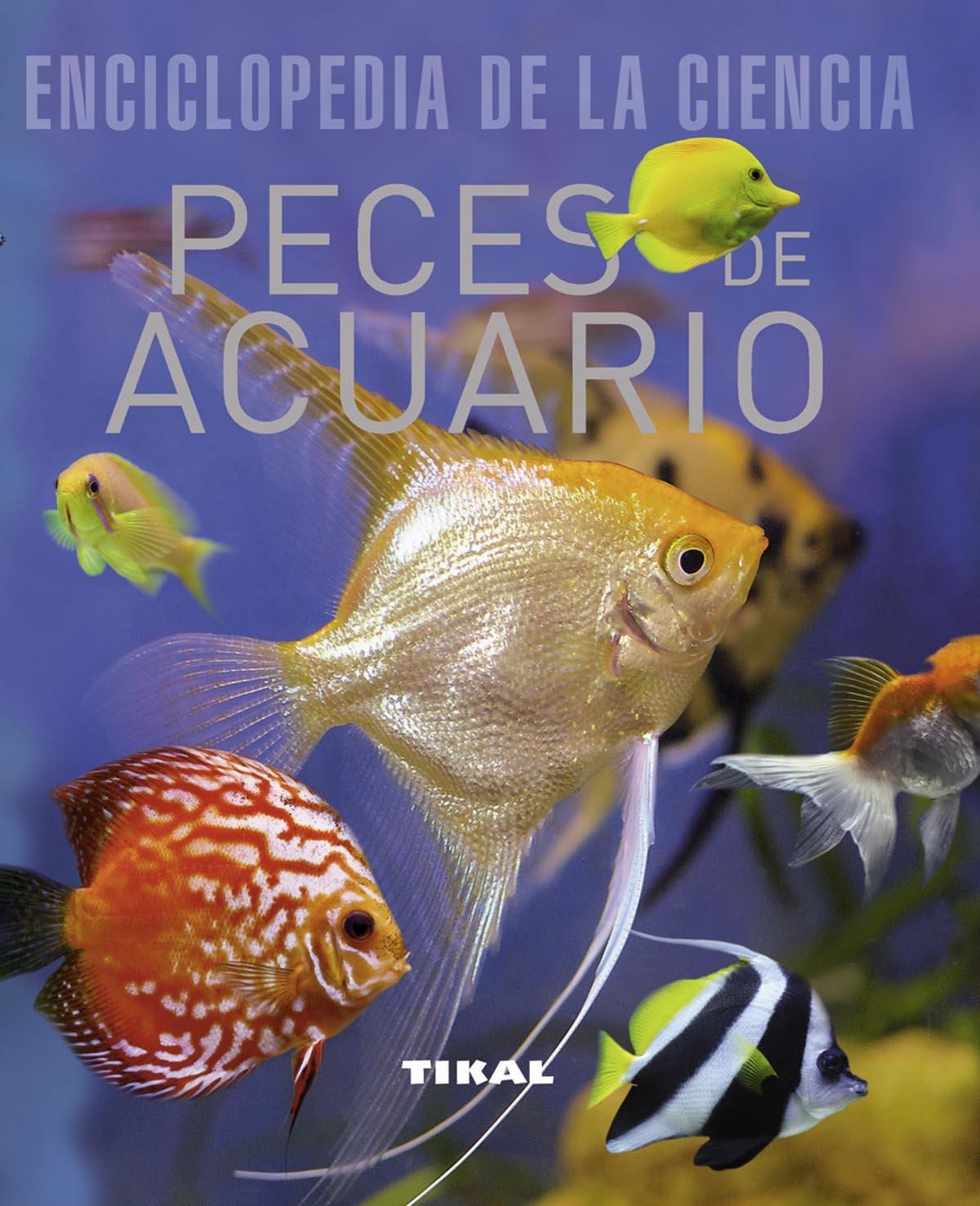 Peces De Acuario (Enciclopedia De La Ciencia): Amazon.es: Tikal Ediciones S A: Libros