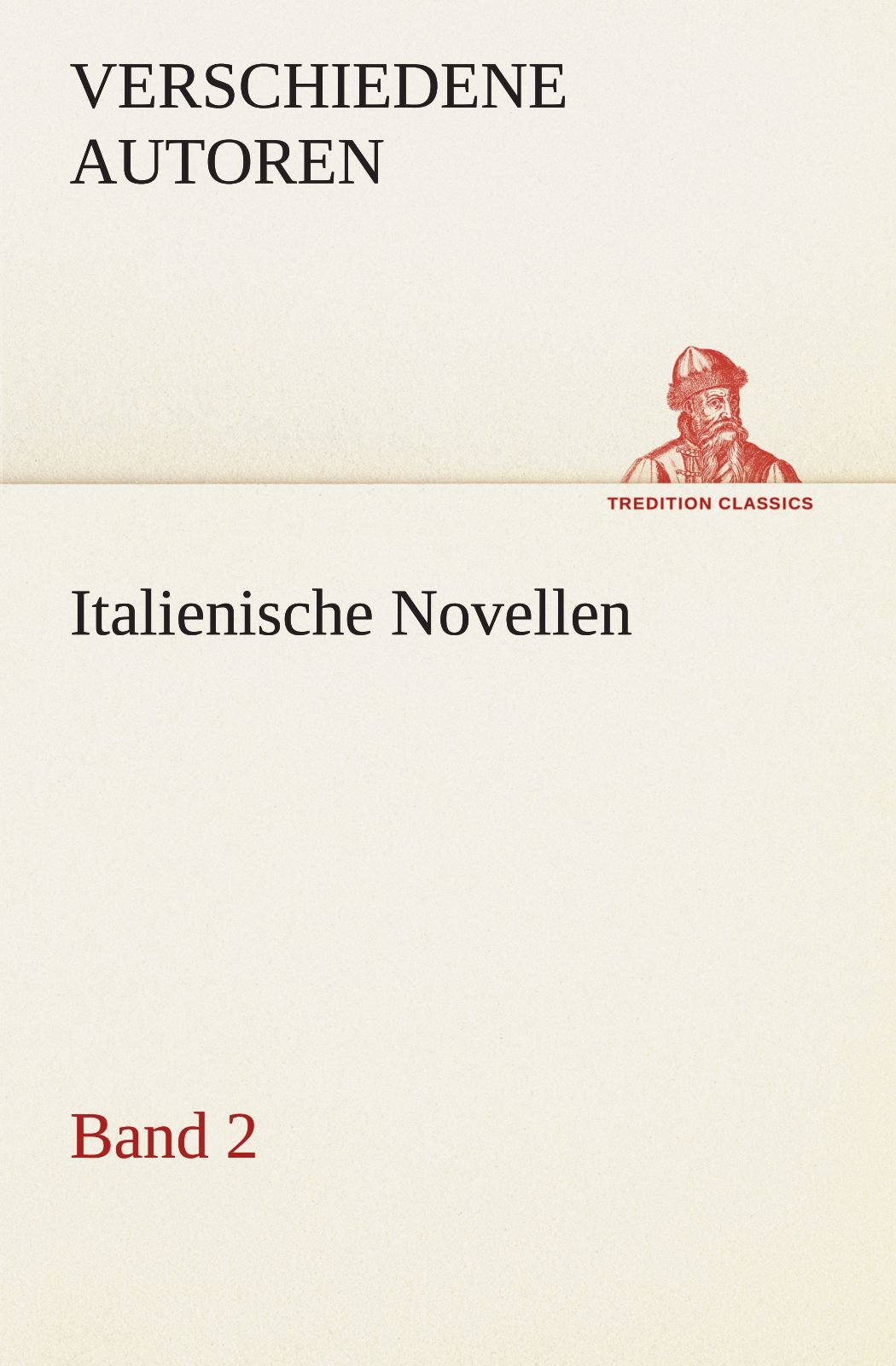 Italienische Novellen: Band 2 (TREDITION CLASSICS) (German Edition) ebook