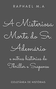 A misteriosa morte do Sr. Ademário e outras histórias de Thriller e Suspense