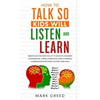 How to Talk, so Kids Will Listen & Learn: Parents & Teachers Tool Kit to Effective...