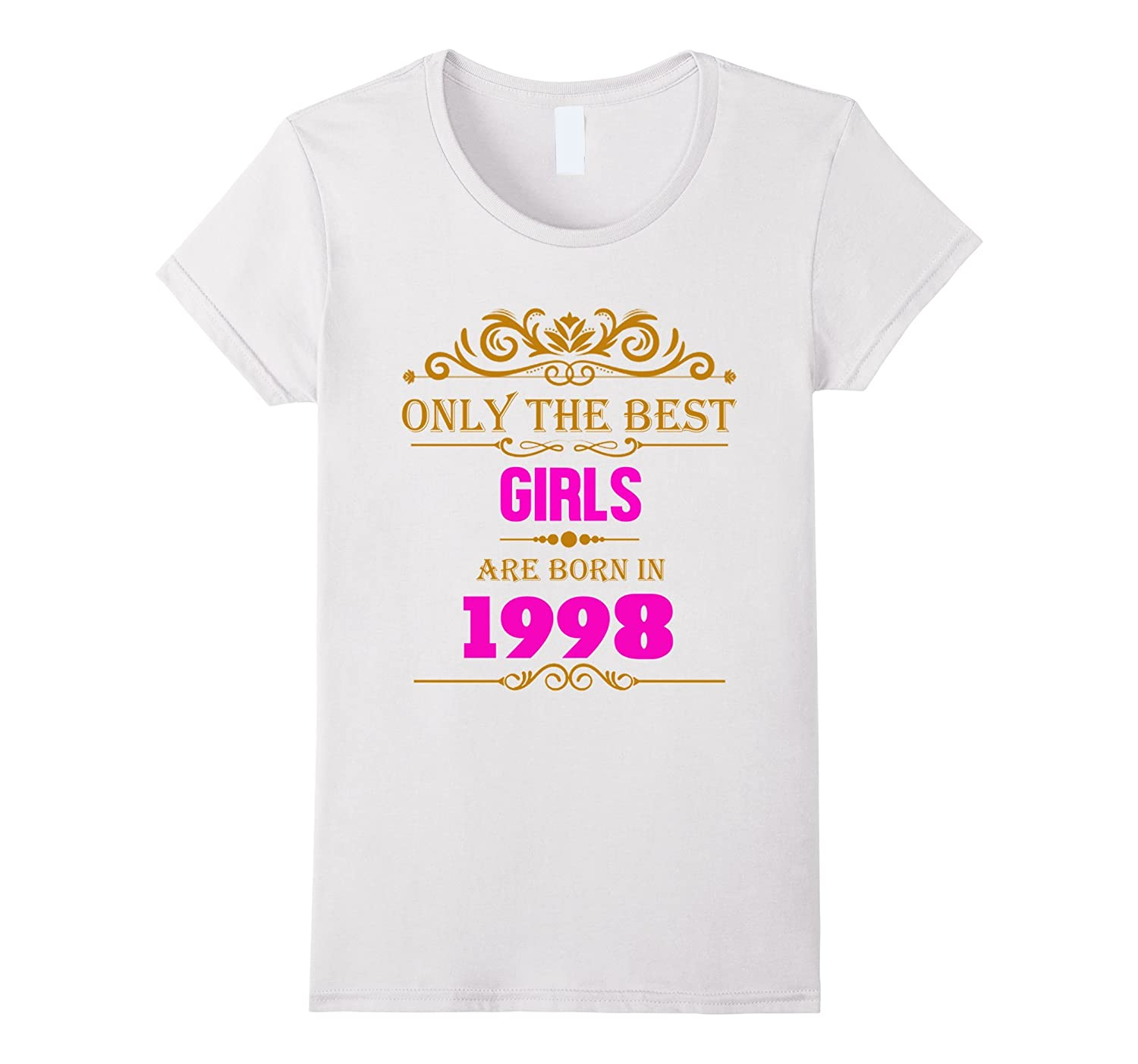 Womens Only the best Girls are Born in 1998 Birthday T-Shirt-RT
