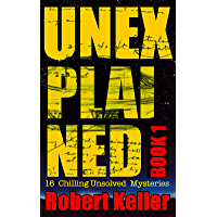 Unexplained Book 1: 16 Baffling Unsolved Mysteries (English Edition)