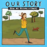 OUR STORY 015SMSD1: HOW WE BECAME A FAMILY (015)