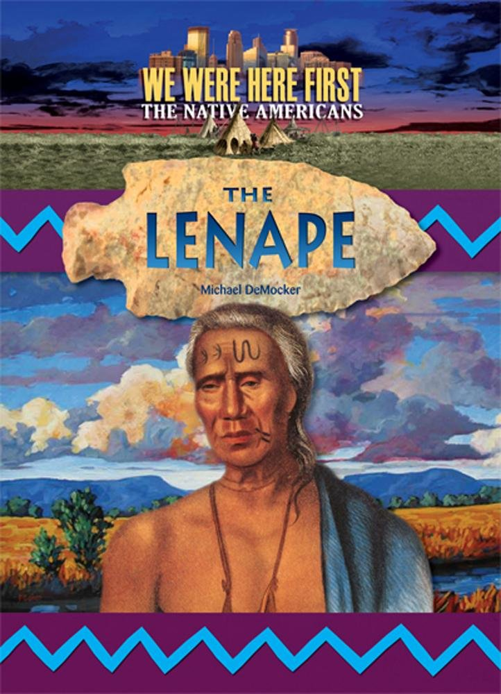 The Lenape (We Were Here First: The Native Americans)