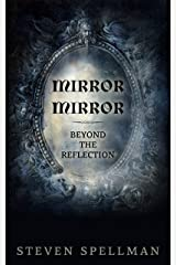 Mirror Mirror: Beyond the Reflection Kindle Edition