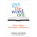 Get the Word Out: Write a Book That Makes a Difference