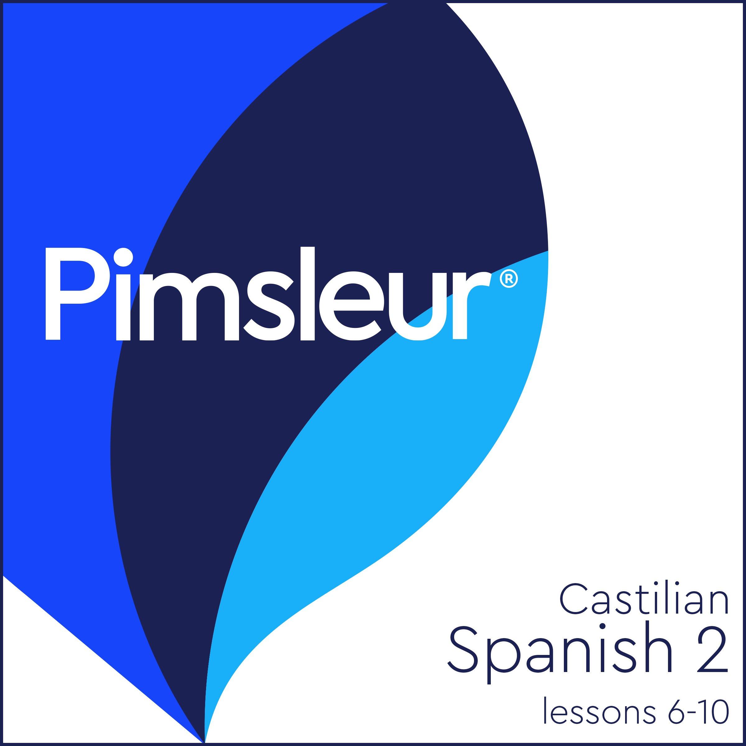Pimsleur Spanish (Castilian) Level 2 Lessons 6-10