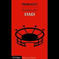 Andare per stadi (Ritrovare L'Italia)