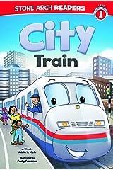 City Train (Train Time) Paperback
