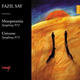 Fazil Say: Symphony No.2, Op.38 Mesopotamia, Symphony No.3, Op.43 Universe [CD plus DVD]