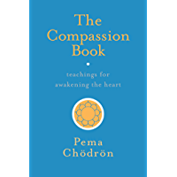 The Compassion Book: Teachings for Awakening the Heart (English Edition)