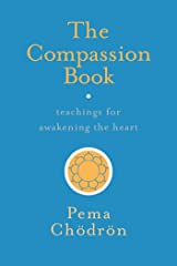 The Compassion Book: Teachings for Awakening the Heart Kindle Edition