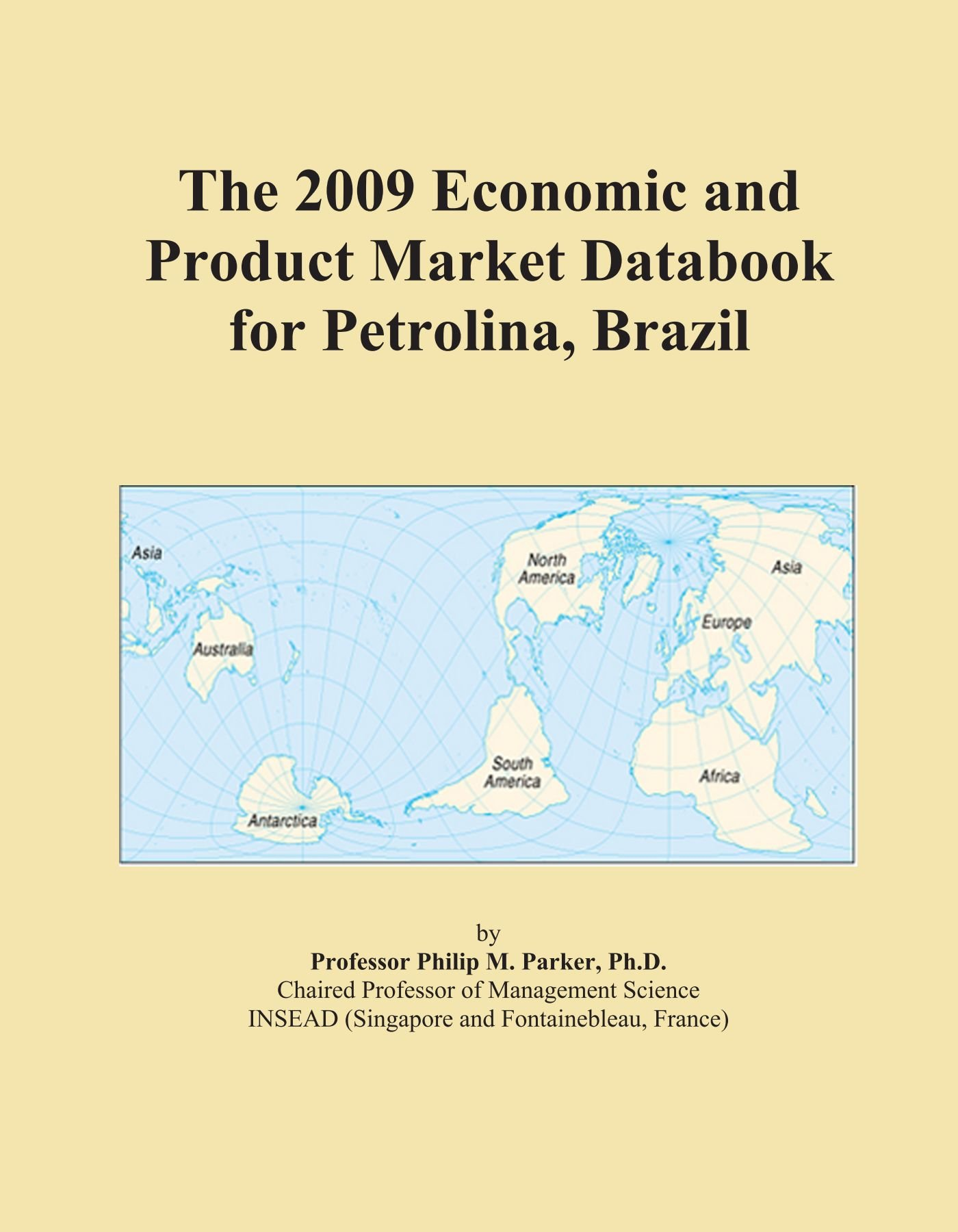 The 2009 Economic and Product Market Databook for Petrolina, Brazil pdf