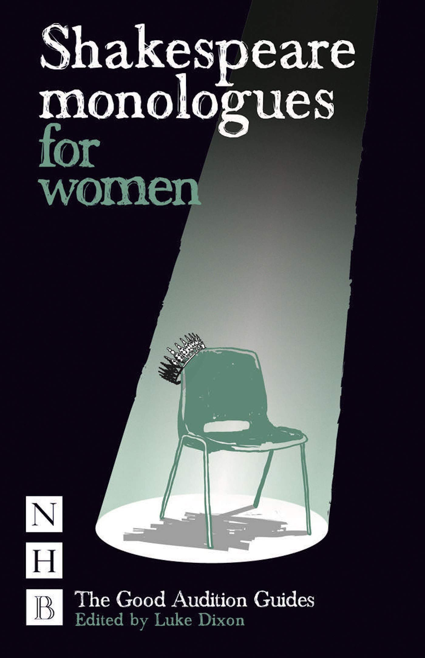 Shakespeare Monologues for Women NHB Good Audition Guides: Amazon.co.uk:  Luke Dixon: Books