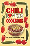 Chili Lovers Cookbook: Chili Recipes and Recipes With Chiles (Cookbooks and Restaurant Guides)