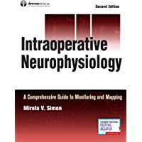 Intraoperative Neurophysiology: A Comprehensive Guide to Monitoring and