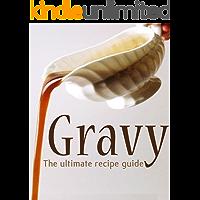 Gravy: The Ultimate Recipe Guide