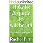 Hekate: A guide to witchcraft: Journey to your soul (English Edition)