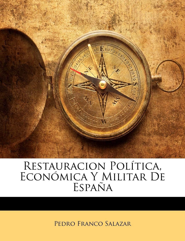 Restauracion Política, Económica Y Militar De España: Amazon.es ...