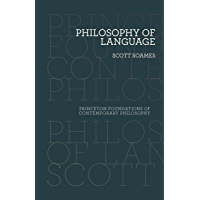 Philosophy of Language (Princeton Foundations of Contemporary Philosophy Book 2)