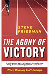 The Agony of Victory: When Winning Isn't Enough Kindle Edition