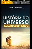 História do Universo para nossos filhos