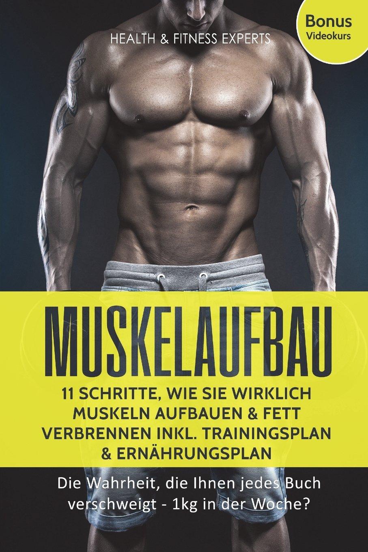 muskelaufbau 11 schritte wie sie wirklich muskeln aufbauen und fett verbrennen inkl trainingsplan ernhrungsplan bonus videokurs die wahrheit - Ernahrungsplan Muskelaufbau Beispiel
