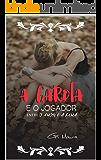 A Garota e o Jogador: (Entre o Amor e a Fama)
