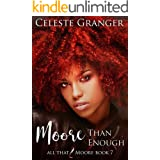 Moore Than Enough (All That & Moore Book 7)