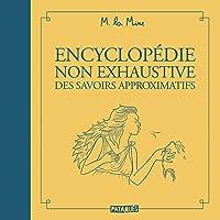 Encyclopédie non exhaustives des savoirs approximatifs