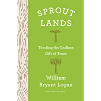 Sprout Lands: Tending the Everlasting Gift of Trees