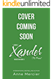 Xander: Book 2, The Present (Rockstar 10)