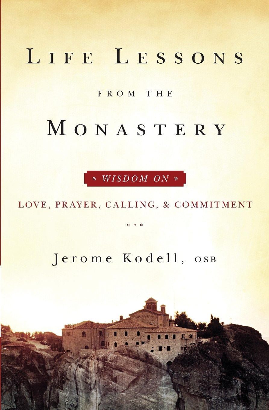 Download Life Lessons from the Monastery: Wisdom on Love, Prayer, Calling and Commitment pdf