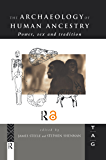 The Archaeology of Human Ancestry: Power, Sex and Tradition (THEORETICAL ARCHAEOLOGY GROUP (SERIES))