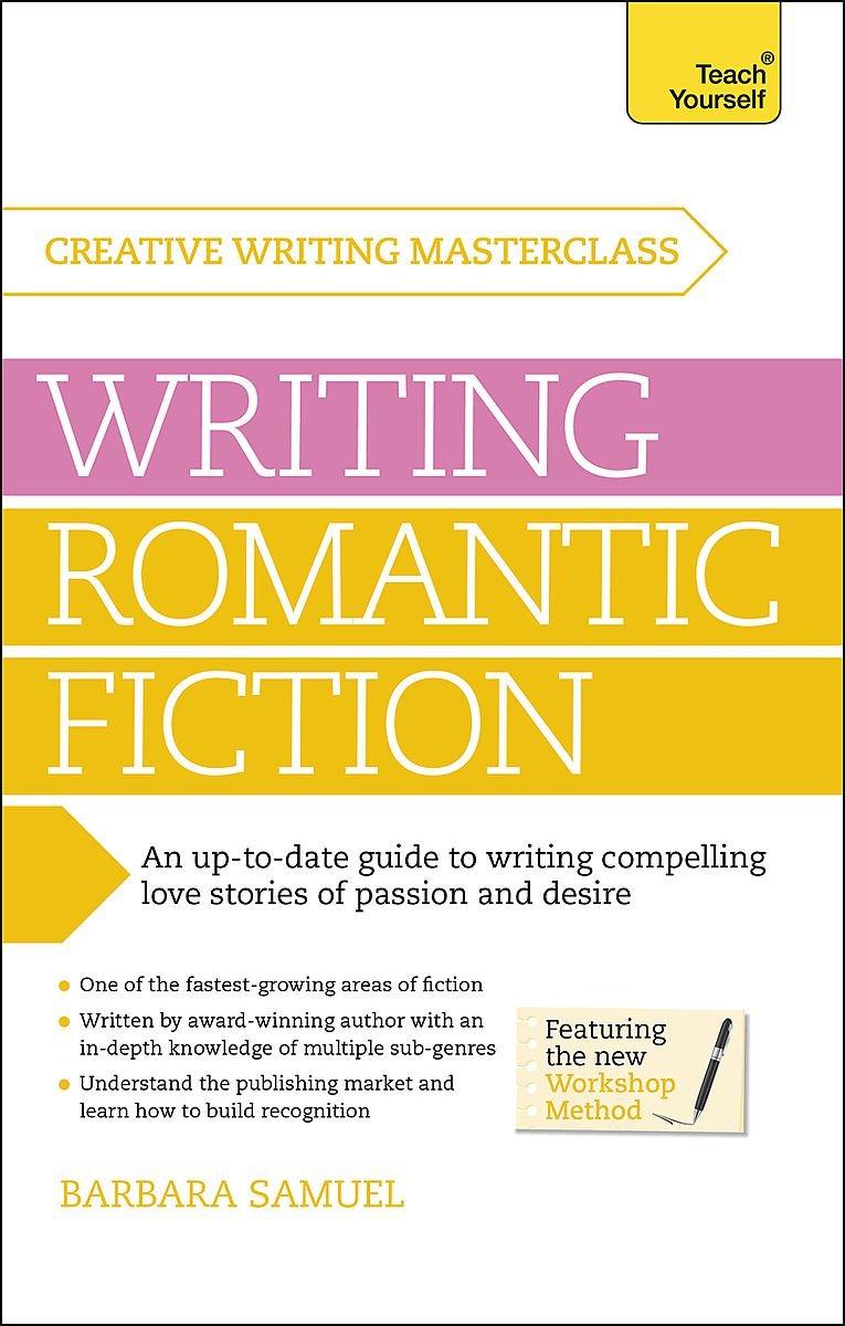 Masterclass: Writing Romantic Fiction (Teach Yourself) by Teach Yourself