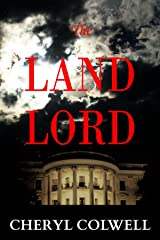 The Land Lord: Ethnic strife, power lust, and competing political ideologies accelerate the U.S. and China toward war. Can it be stopped? Kindle Edition