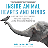 Inside Animal Hearts and Minds: Bears That Count, Goats That Surf, and Other True Stories of Animal Intelligence and…