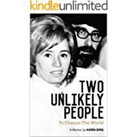 Two Unlikely People to Change the World: A Memoir by Karen Berg (English Edition)