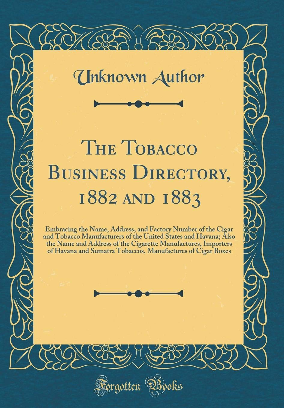 The Tobacco Business Directory, 1882 and 1883: Embracing the